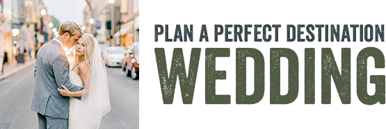 Plan a Perfect Destination Wedding